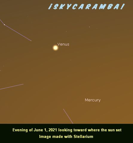 Venus and Mercury on June 1, 2021. You won't have long to see Mercury, if you can see it at all in the evening sky this month.
